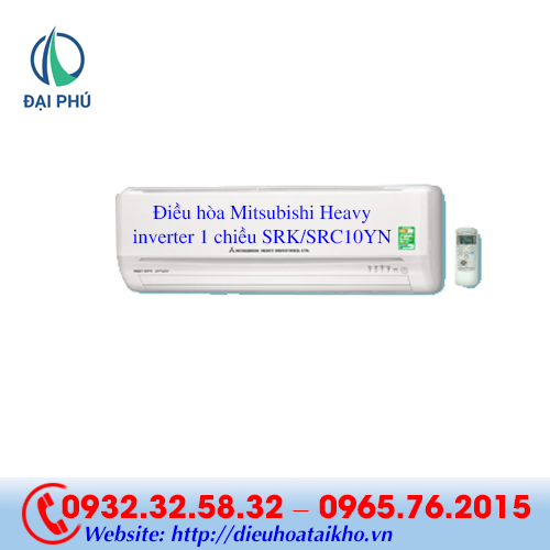Điều hòa Mitsubishi Heavy inverter 1 chiều SRK/SRC10YN